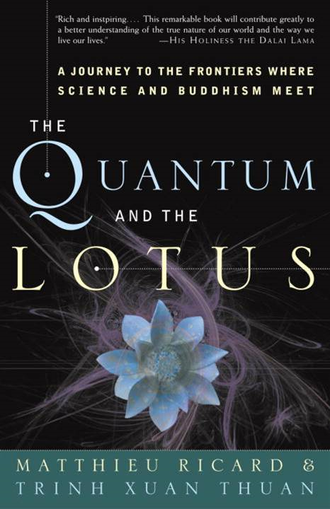 The Quantum and the Lotus By: Matthieu Ricard,Trinh Xuan Thuan