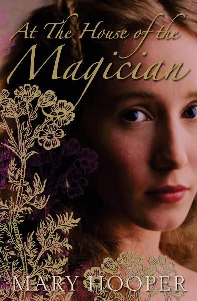 At the House of the Magician By: Mary Hooper