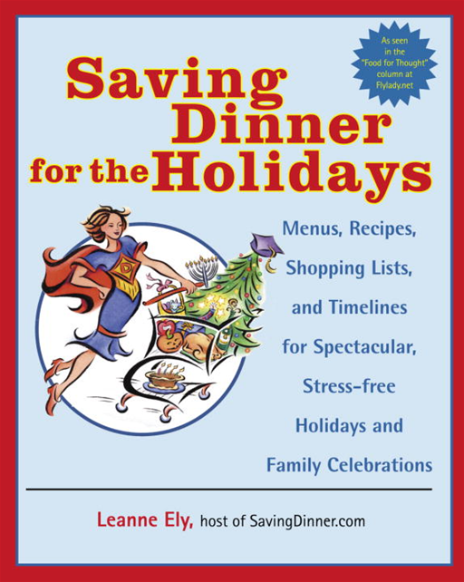 Saving Dinner for the Holidays By: Leanne Ely