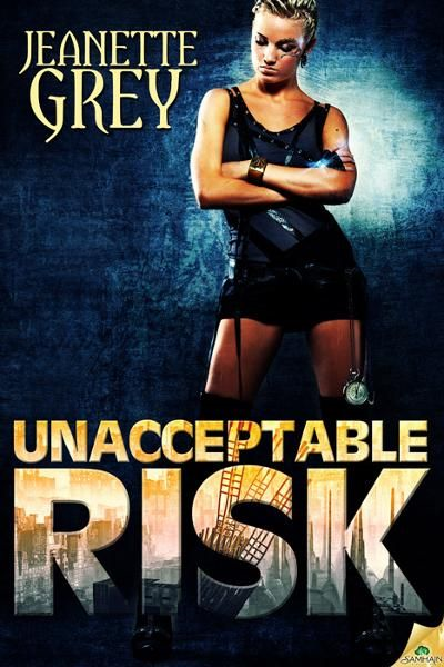 Unacceptable Risk By: Jeanette Grey