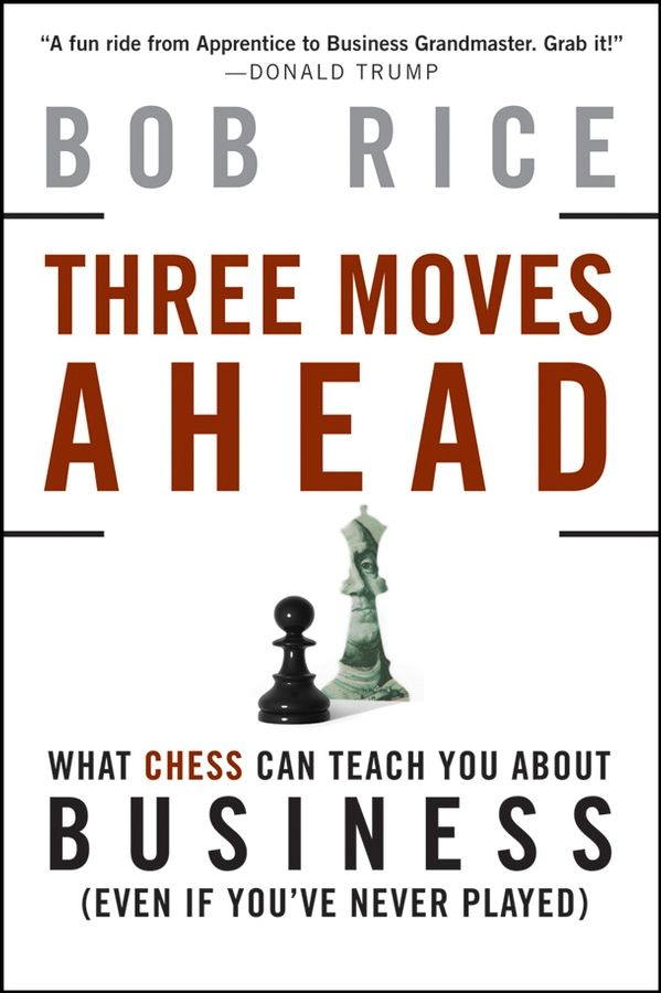 Three Moves Ahead By: Bob Rice