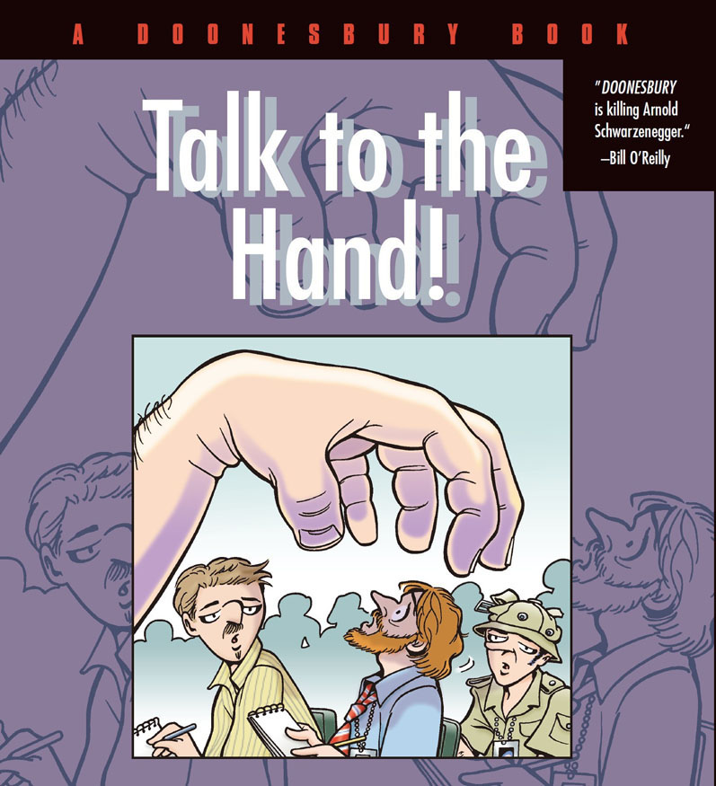 Talk to the Hand: A Doonesbury Book By: G. B. Trudeau
