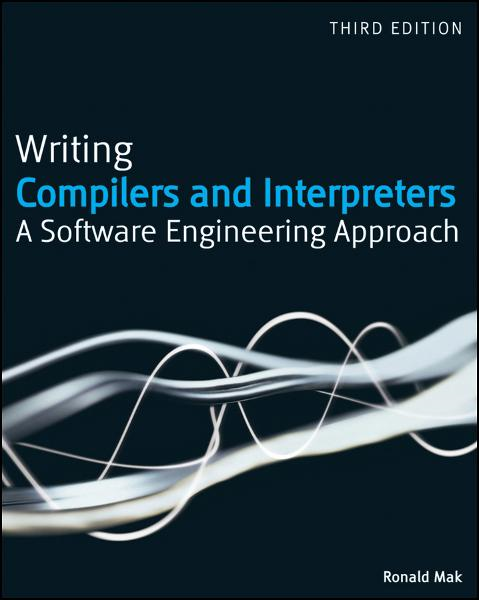 Writing Compilers and Interpreters By: Ronald Mak