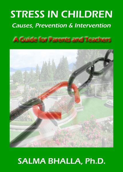 Stress in Children: Causes, Prevention & Intervention A Guide for Parents and Teachers