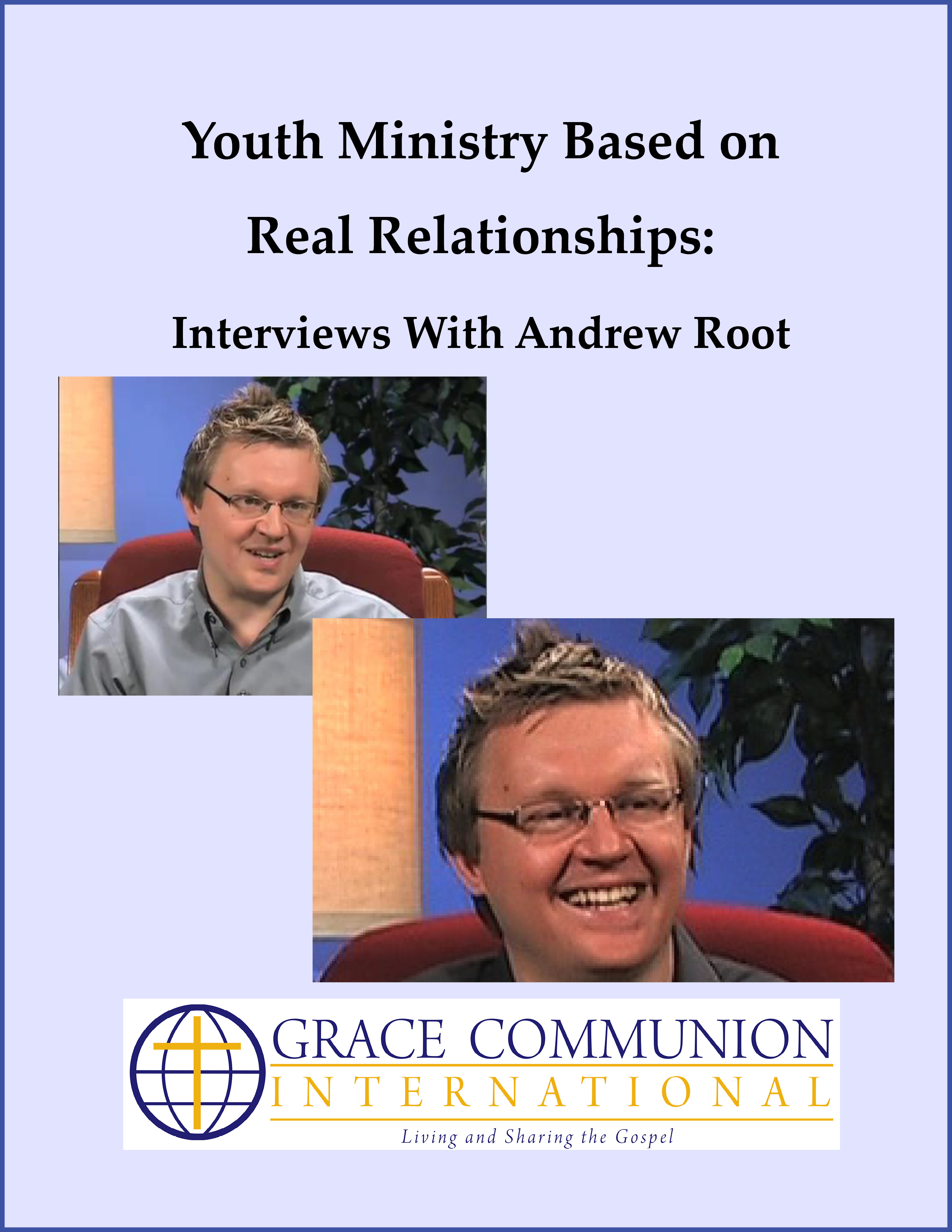 Youth Ministry Based on Real Relationships: Interviews With Andrew Root