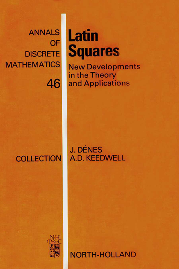 Latin Squares New Developments in the Theory and Applications