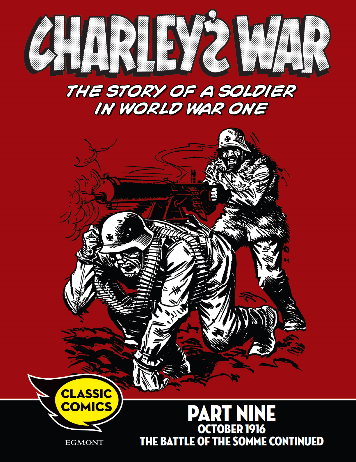 Charley's War Comic Part Nine: October 1916 The Battle of the Somme continued