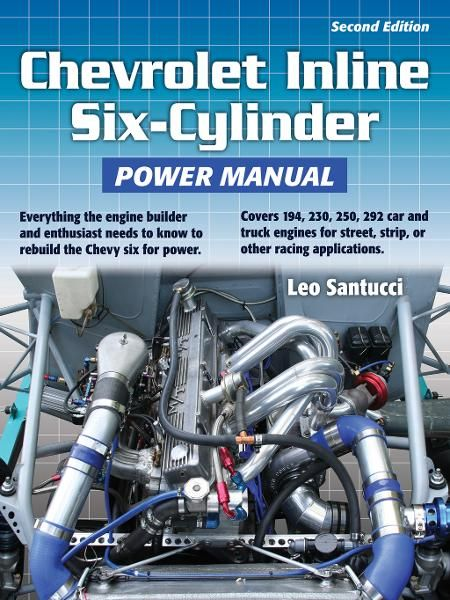 Chevrolet Inline Six-Cylinder Power Manual 2nd Edition By: Leo Santucci