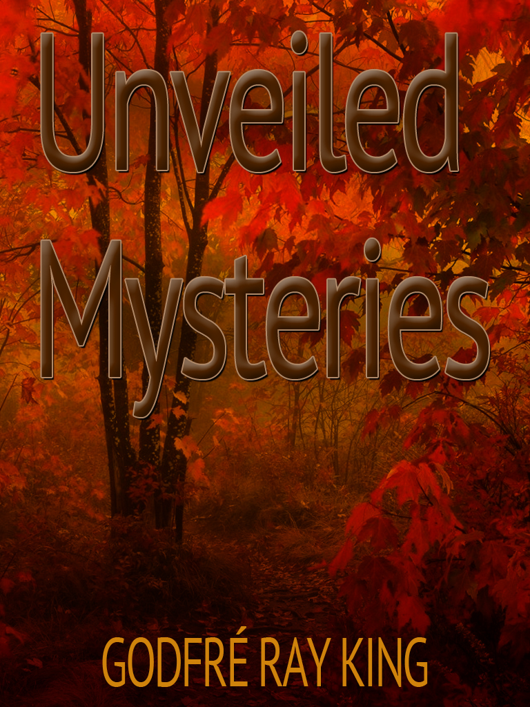 Unveiled Mysteries By: Godfré Ray King