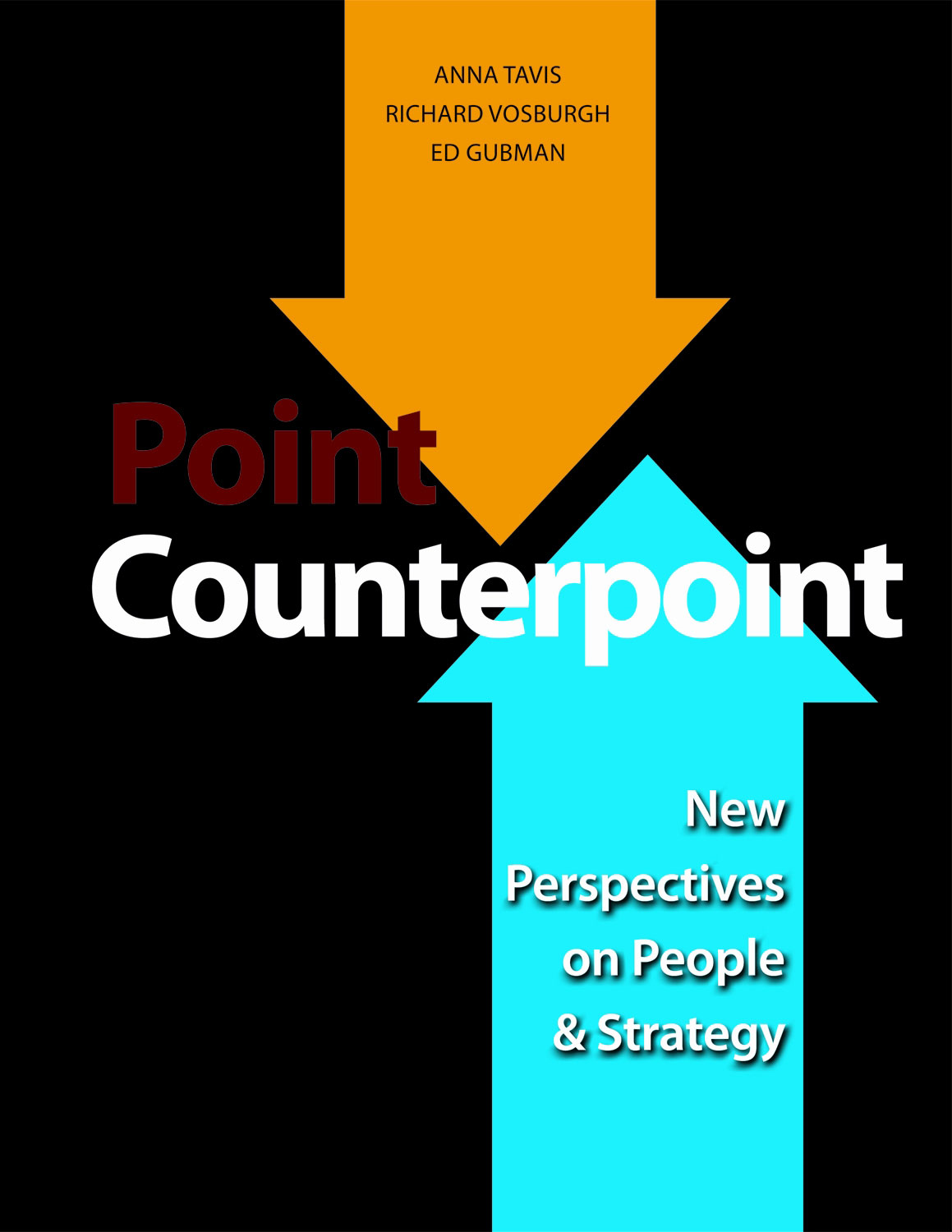 Point Counterpoint: New Perspectives on People & Strategy By: