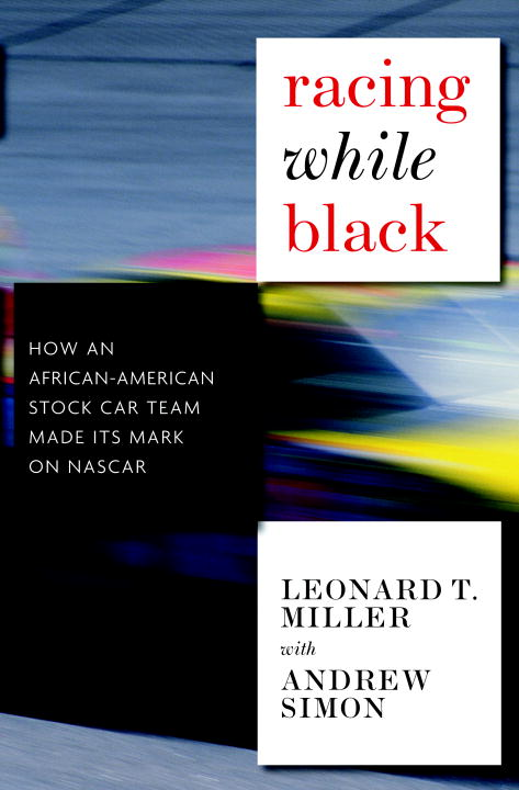 Racing While Black By: Andrew Simon,Leonard T. Miller