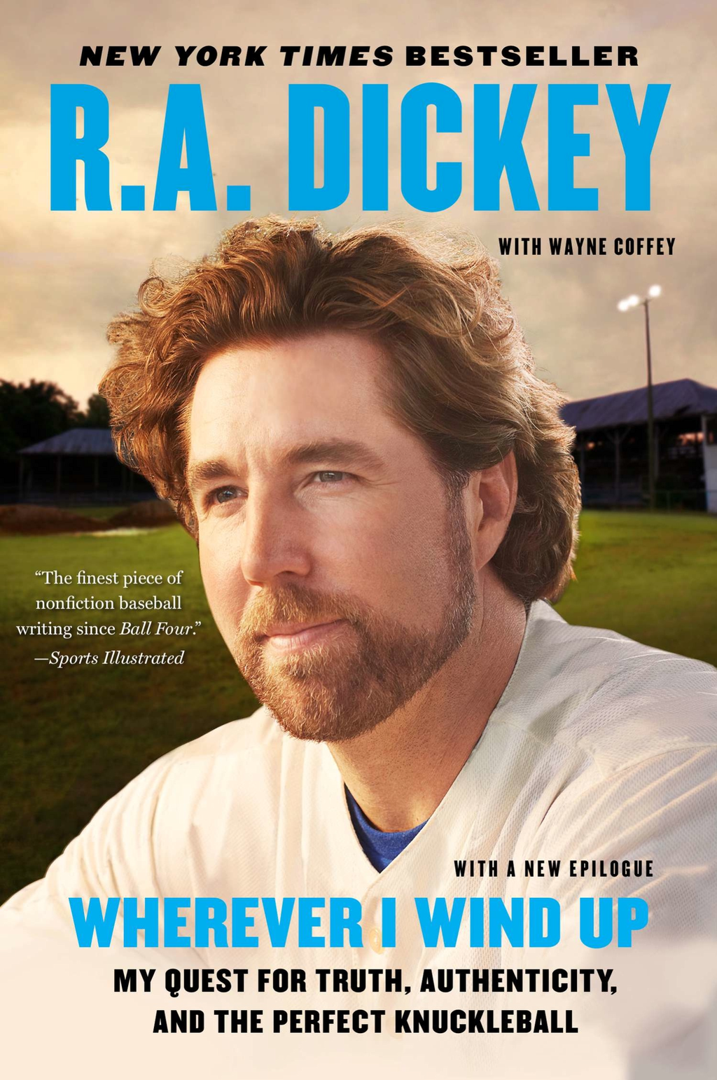 Wherever I Wind Up By: R.A. Dickey,Wayne Coffey