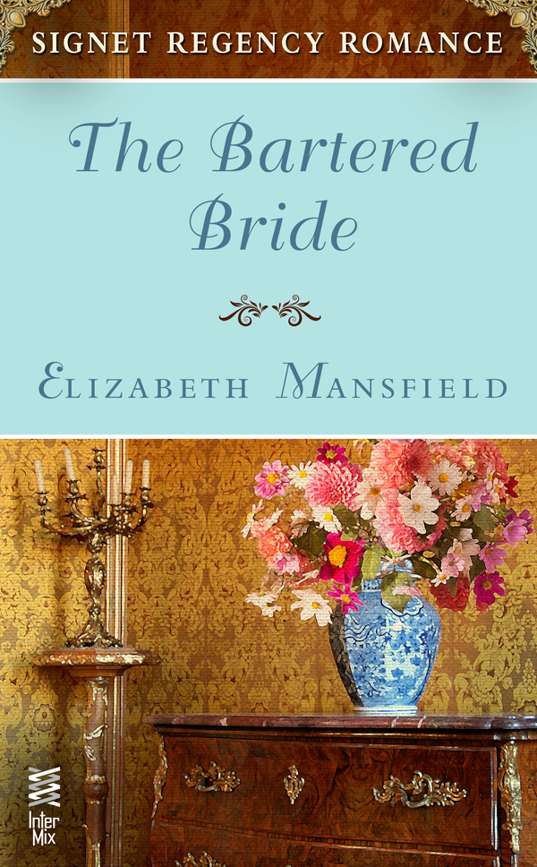 The Bartered Bride: Signet Regency Romance (InterMix) By: Elizabeth Mansfield