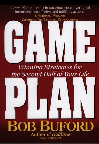 Game Plan By: Bob P.   Buford
