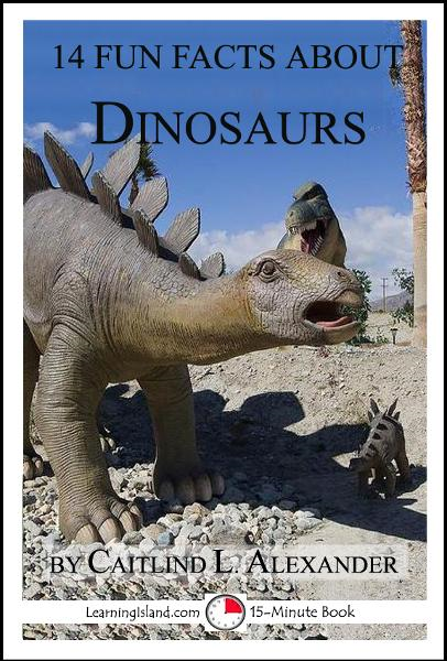 14 Fun Facts About Dinosaurs: A 15-Minute Book