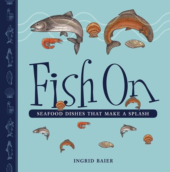 Fish On By: Ingrid Baier