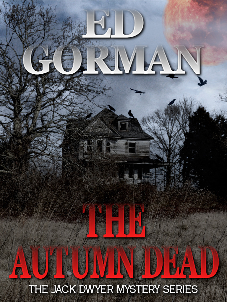 The Autumn Dead: A Jack Dwyer Series Mystery By: Ed Gorman