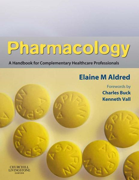 Pharmacology A Handbook for Complementary Healthcare Professionals