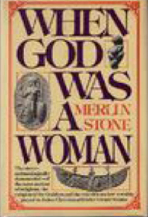 When God Was A Woman By: Merlin Stone