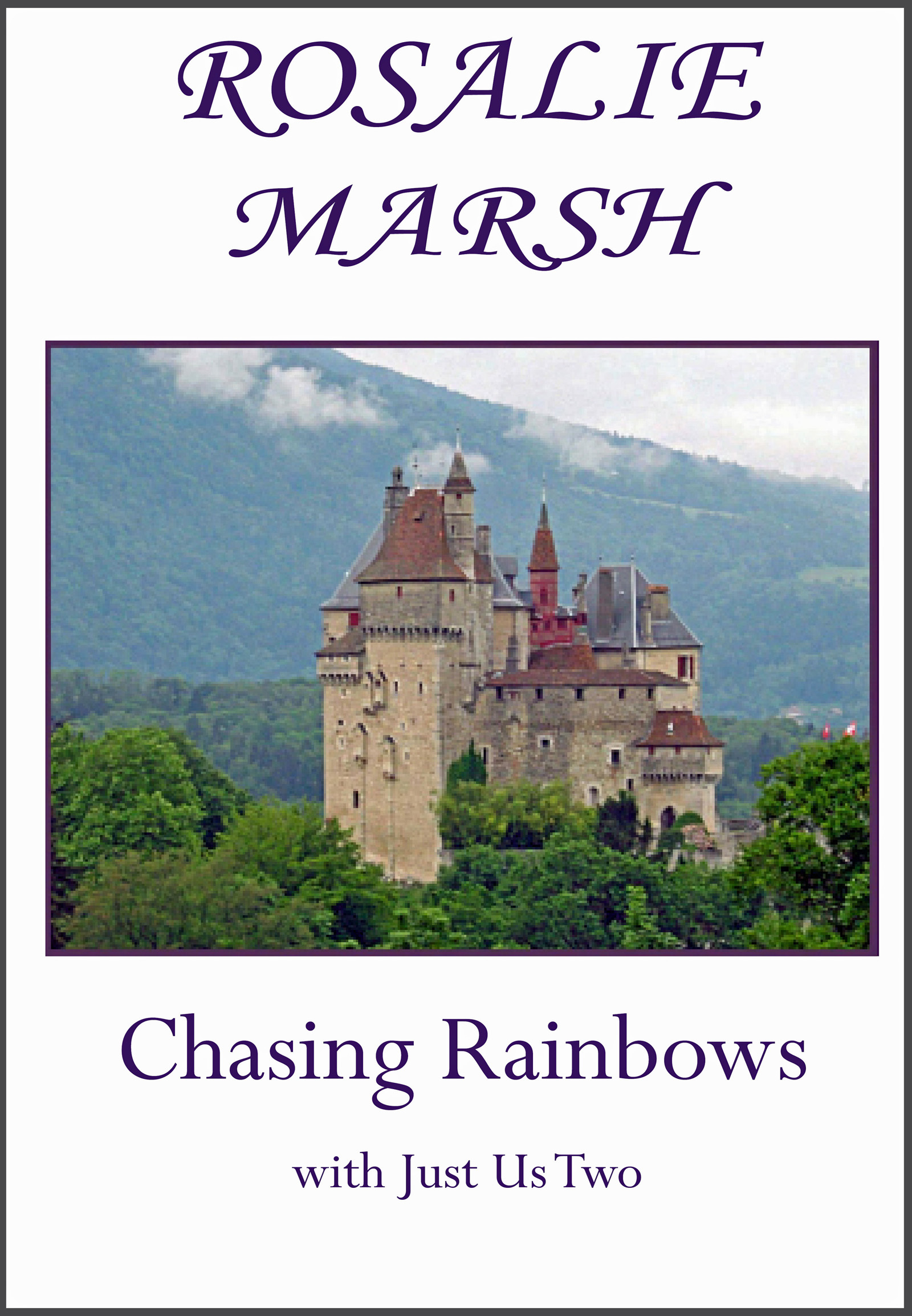 Chasing Rainbows:with Just Us Two