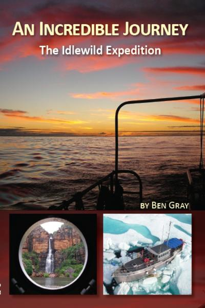An Incredible Journey: The Idlewild Expedition By: Ben Gray