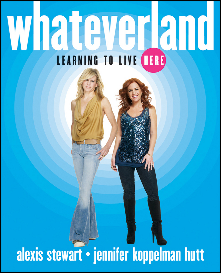 Whateverland By: Alexis Stewart,Jennifer Koppelman Hutt