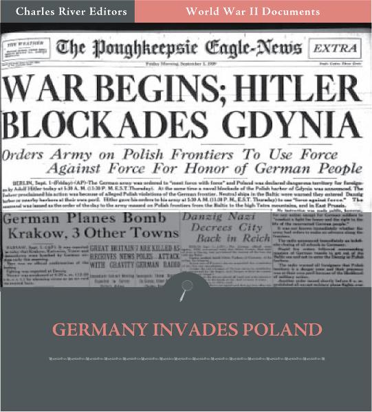 World War II Documents: Germany Invades Poland (Illustrated Edition)