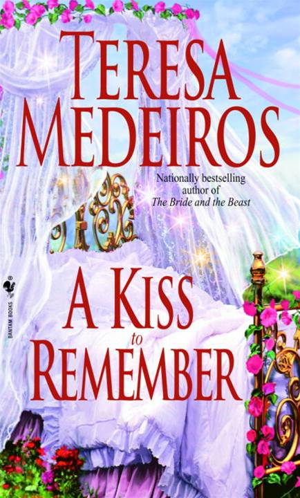 A Kiss to Remember By: Teresa Medeiros