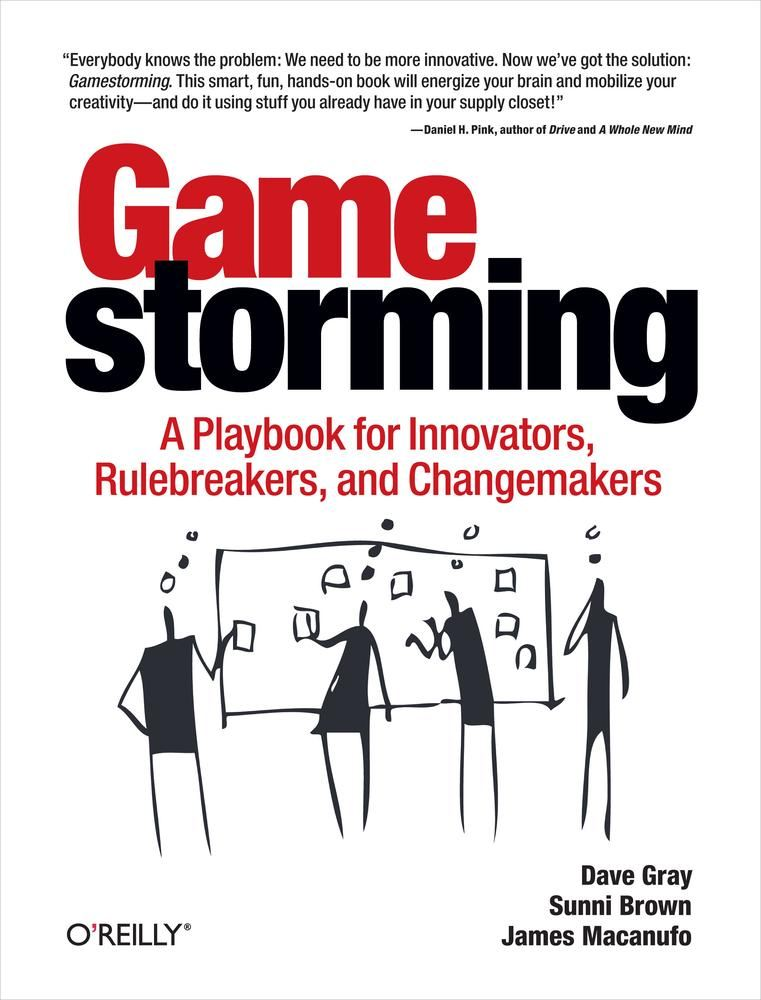 Gamestorming By: Dave Gray,James Macanufo,Sunni Brown