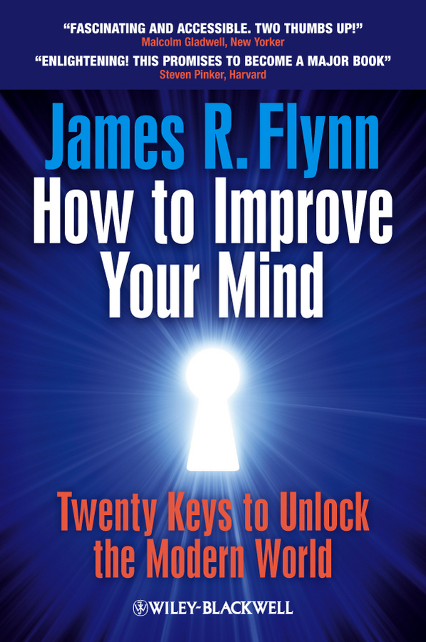 How To Improve Your Mind By: James R. Flynn