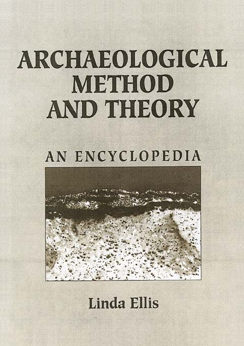 Archaeological Method and Theory An Encyclopedia
