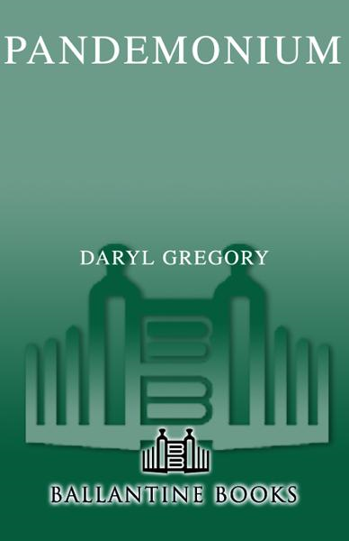 Pandemonium By: Daryl Gregory