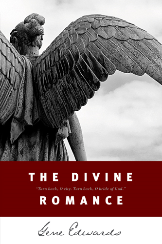 The Divine Romance By: Gene Edwards