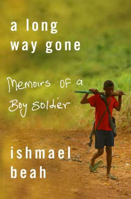 A Long Way Gone By: Ishmael Beah