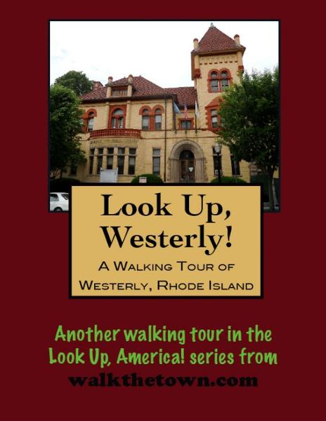 A Walking Tour of Westerly, Rhode Island