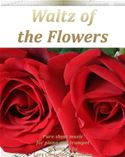 download Waltz of the Flowers Pure sheet music for piano and trumpet arranged by Lars Christian Lundholm book