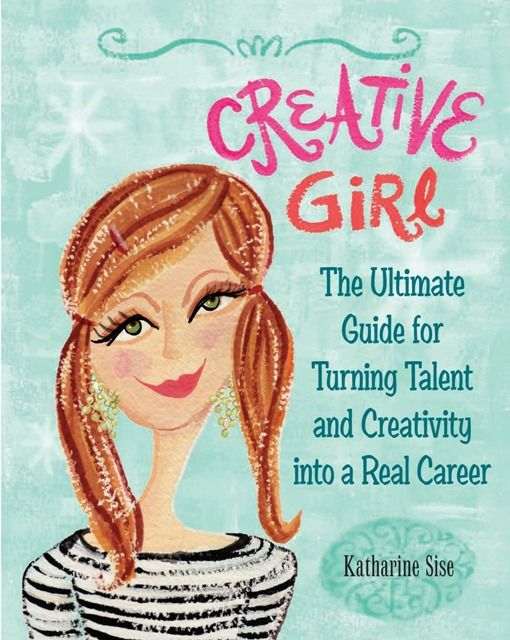 Creative Girl By: Katharine Sise