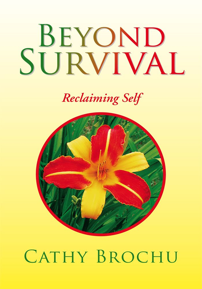 Beyond Survival  By: Cathy Brochu