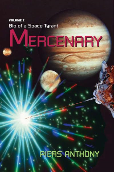 Bio of a Space Tyrant Vol. 2. Mercenary By: Piers Anthony