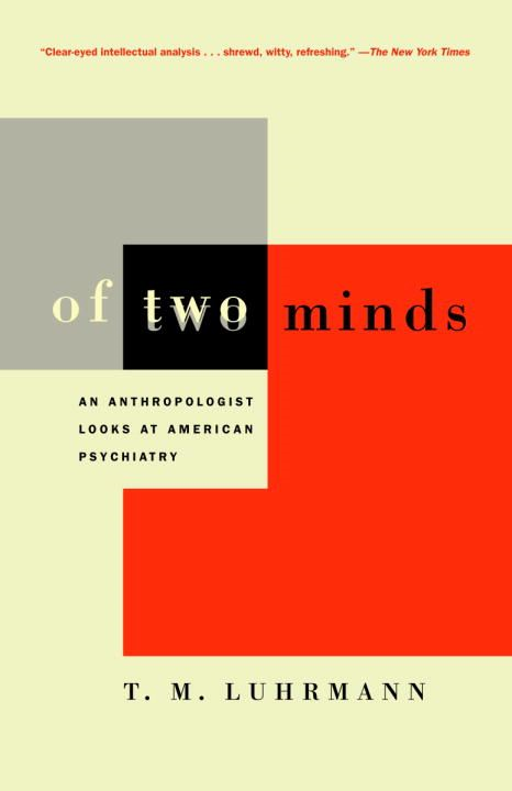 Of Two Minds By: T.M. Luhrmann