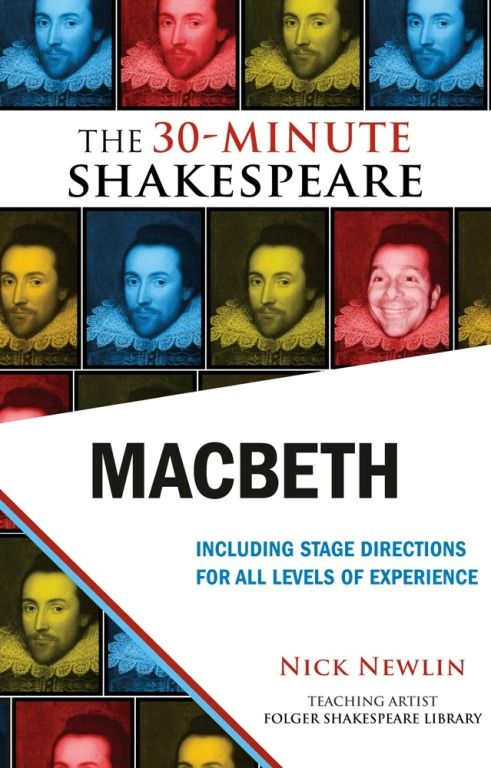 Macbeth: The 30-Minute Shakespeare By: Nick Newlin