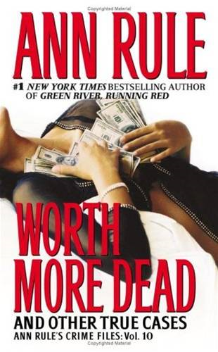 Worth More Dead By: Ann Rule