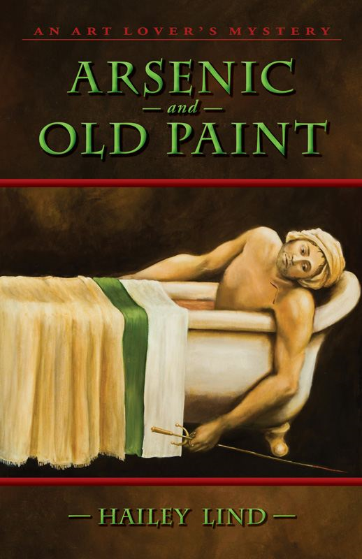 Arsenic and Old Paint: An Art Lovers's Mystery