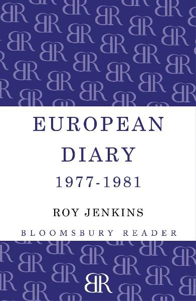 European Diary, 1977-1981 By: Roy Jenkins
