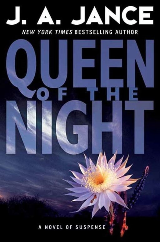 Queen of the Night: A Novel of Suspense By: J. A. Jance