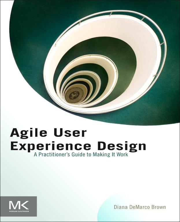 Agile User Experience Design By: Diana Brown