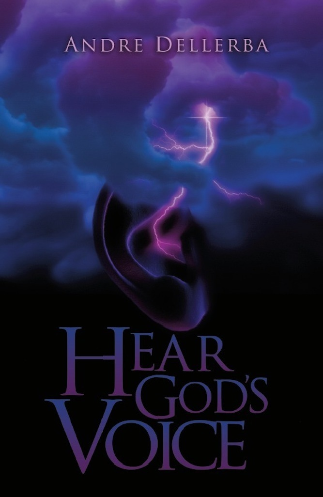 Hear God's Voice By: Andre Dellerba