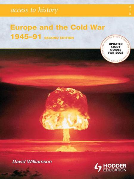 Access to History: Europe and the Cold War 1945-1991 [Second Edition] By: David Williamson