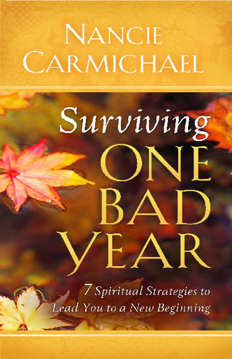 Surviving One Bad Year By: Nancie Carmichael