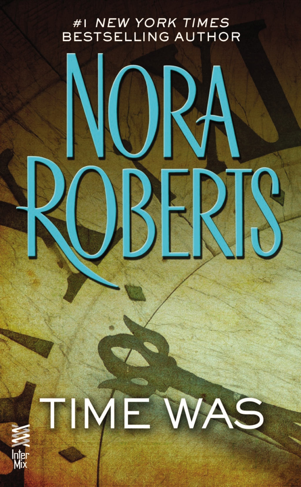 Time Was By: Nora Roberts